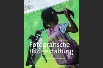 Unser zweites Lehrbuch / Fotografische Bildgestaltung